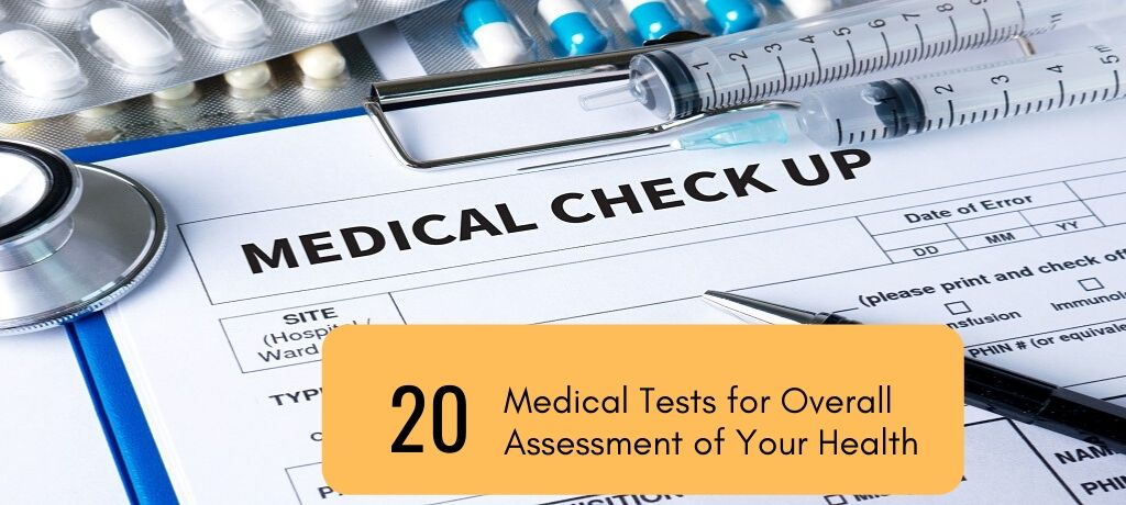 20 Medical Tests to Ensure Your Overall Health Assessment