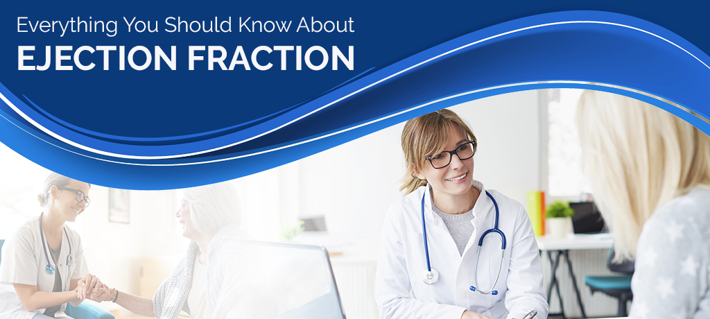Everything You Should Know About Ejection Fraction